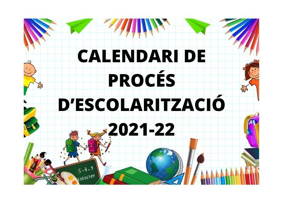 CALENDARI DE PROCÉS D'ESCOLARITZACIÓ 2021-22
